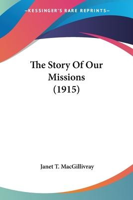 The Story of Our Missions (1915)
