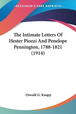 The Intimate Letters of Hester Piozzi and Penelope Pennington, 1788-1821 (1914)