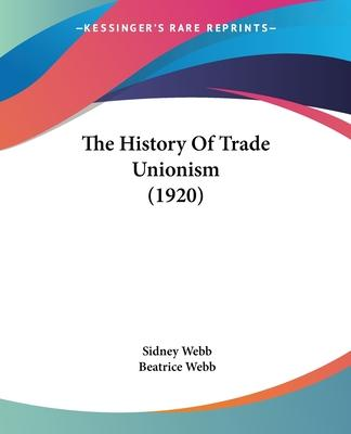 The History of Trade Unionism (1920)