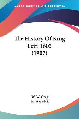 The History of King Leir, 1605 (1907)
