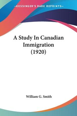 A Study in Canadian Immigration (1920)