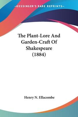 The Plant-Lore and Garden-Craft of Shakespeare (1884)