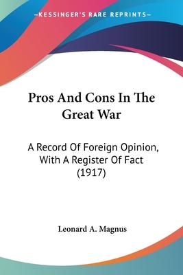 Pros and Cons in the Great War