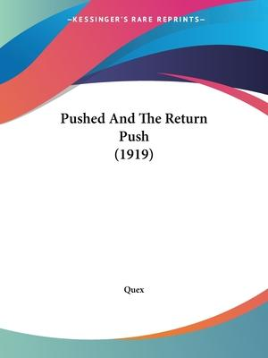 Pushed and the Return Push (1919)