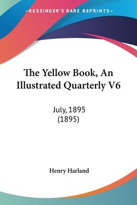 The Yellow Book, an Illustrated Quarterly V6
