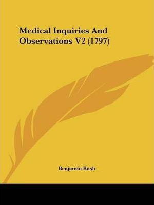Medical Inquiries and Observations V2 (1797)