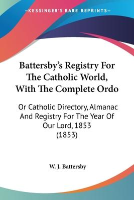 Battersby's Registry for the Catholic World, with the Complete Ordo