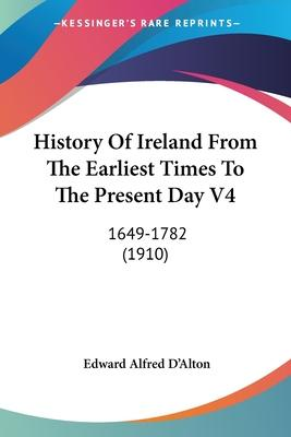 History of Ireland from the Earliest Times to the Present Day V4