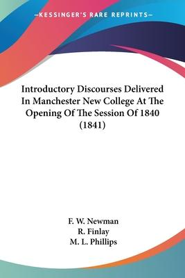 Introductory Discourses Delivered in Manchester New College at the Opening of the Session of 1840 (1841)