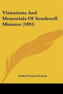 Visitations and Memorials of Southwell Minister (1891)