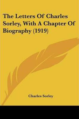 The Letters of Charles Sorley, with a Chapter of Biography (1919)