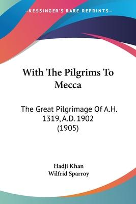 With the Pilgrims to Mecca