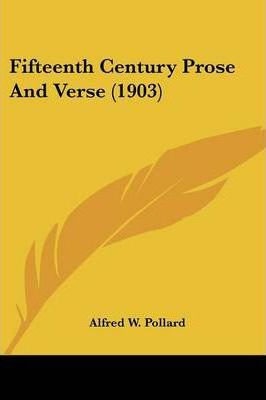 Fifteenth Century Prose and Verse (1903)