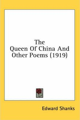 The Queen of China and Other Poems (1919)