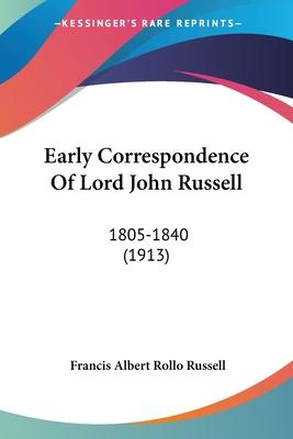 Early Correspondence of Lord John Russell