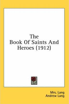 The Book of Saints and Heroes (1912)