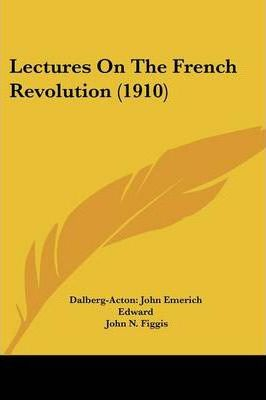Lectures on the French Revolution (1910)