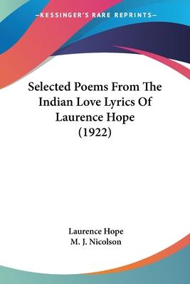 Selected Poems from the Indian Love Lyrics of Laurence Hope (1922)