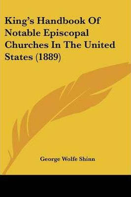 King's Handbook of Notable Episcopal Churches in the United States (1889)