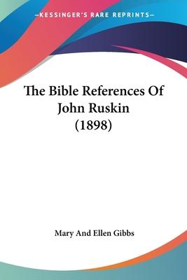 The Bible References of John Ruskin (1898)