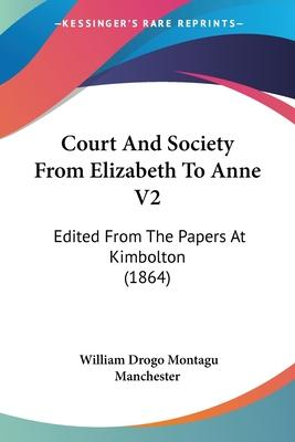 Court and Society from Elizabeth to Anne V2