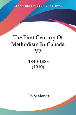 The First Century of Methodism in Canada V2