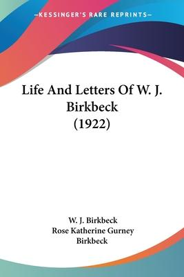Life and Letters of W. J. Birkbeck (1922)