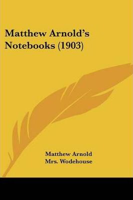 Matthew Arnold's Notebooks (1903)
