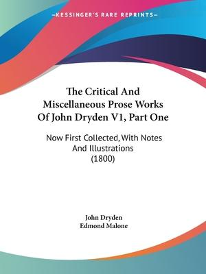 The Critical and Miscellaneous Prose Works of John Dryden V1, Part One