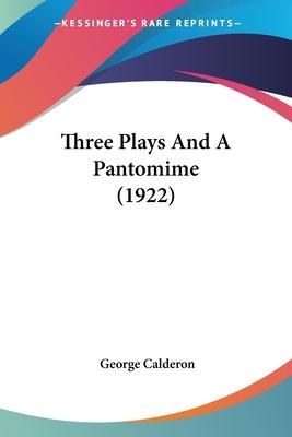 Three Plays and a Pantomime (1922)