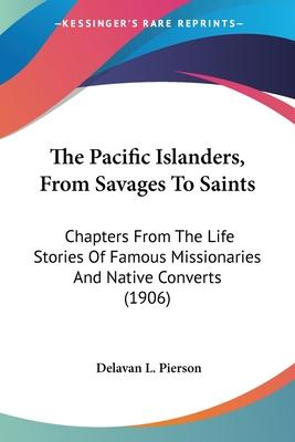 The Pacific Islanders, from Savages to Saints