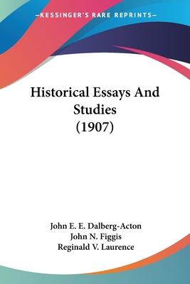 Historical Essays and Studies (1907)