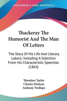 Thackeray the Humorist and the Man of Letters