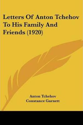Letters of Anton Tchehov to His Family and Friends (1920)