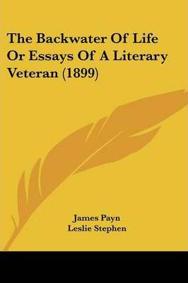 The Backwater of Life or Essays of a Literary Veteran (1899)
