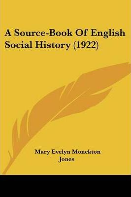 A Source-Book of English Social History (1922)