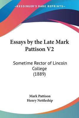Essays by the Late Mark Pattison V2
