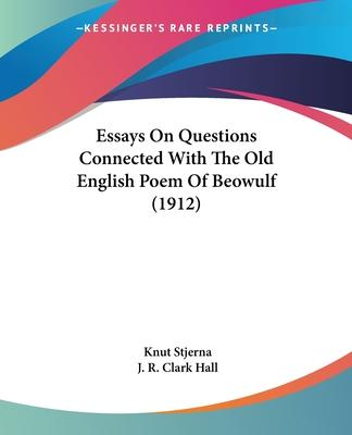 Essays on Questions Connected with the Old English Poem of Beowulf (1912)