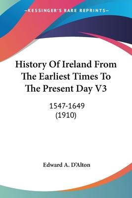 History of Ireland from the Earliest Times to the Present Day V3