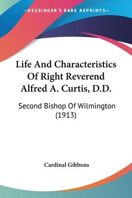 Life and Characteristics of Right Reverend Alfred A. Curtis, D.D.