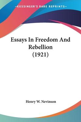 Essays in Freedom and Rebellion (1921)