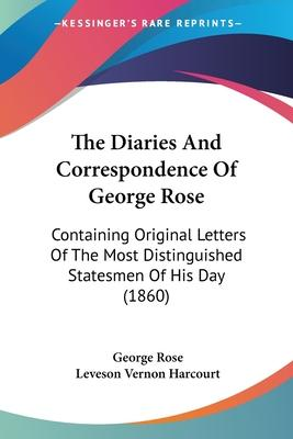 The Diaries and Correspondence of George Rose