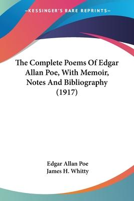 The Complete Poems of Edgar Allan Poe, with Memoir, Notes and Bibliography (1917)