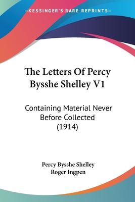 The Letters of Percy Bysshe Shelley V1
