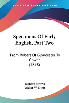 Specimens of Early English, Part Two