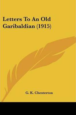 Letters to an Old Garibaldian (1915)