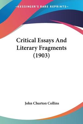 Critical Essays and Literary Fragments (1903)