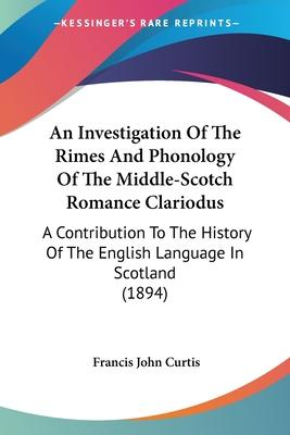 An Investigation of the Rimes and Phonology of the Middle-Scotch Romance Clariodus
