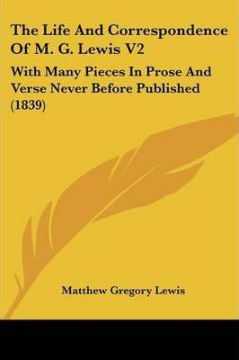 The Life and Correspondence of M. G. Lewis V2
