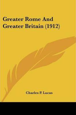 Greater Rome and Greater Britain (1912)